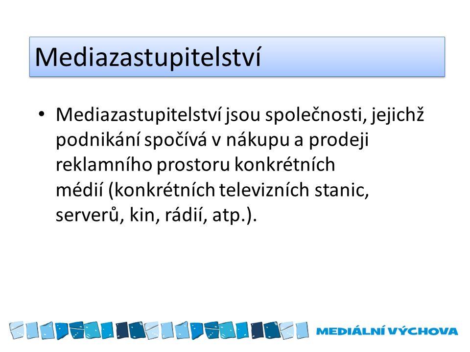 Mediazastupitelství Mediazastupitelství jsou společnosti, jejichž podnikání spočívá v nákupu a prodeji reklamního prostoru konkrétních médií (konkrétních televizních stanic, serverů, kin, rádií, atp.).