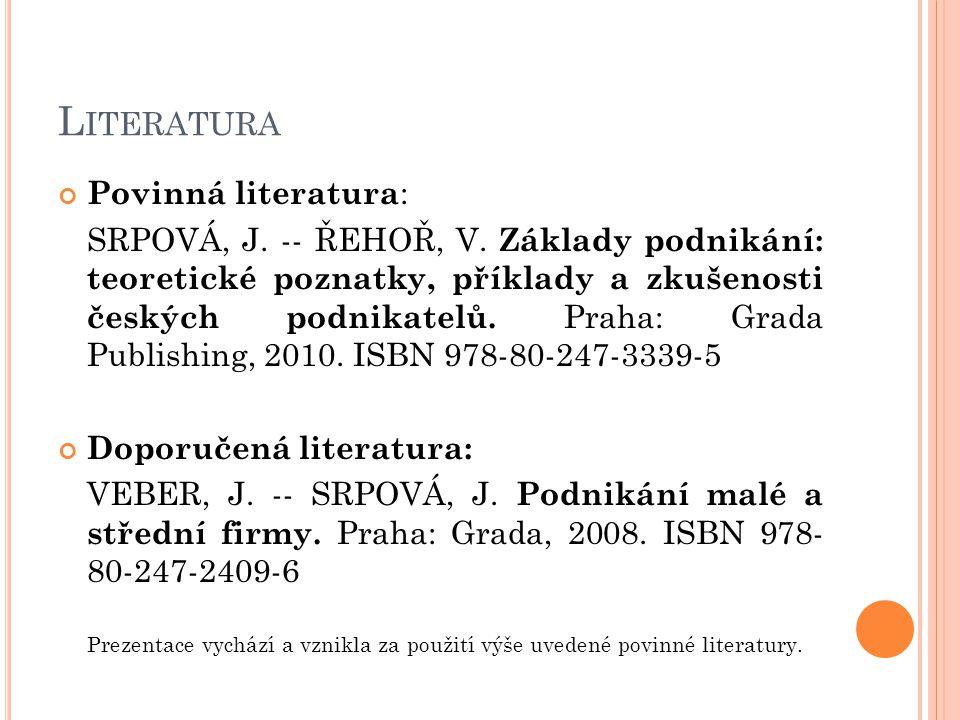 L ITERATURA Povinná literatura : SRPOVÁ, J. -- ŘEHOŘ, V.