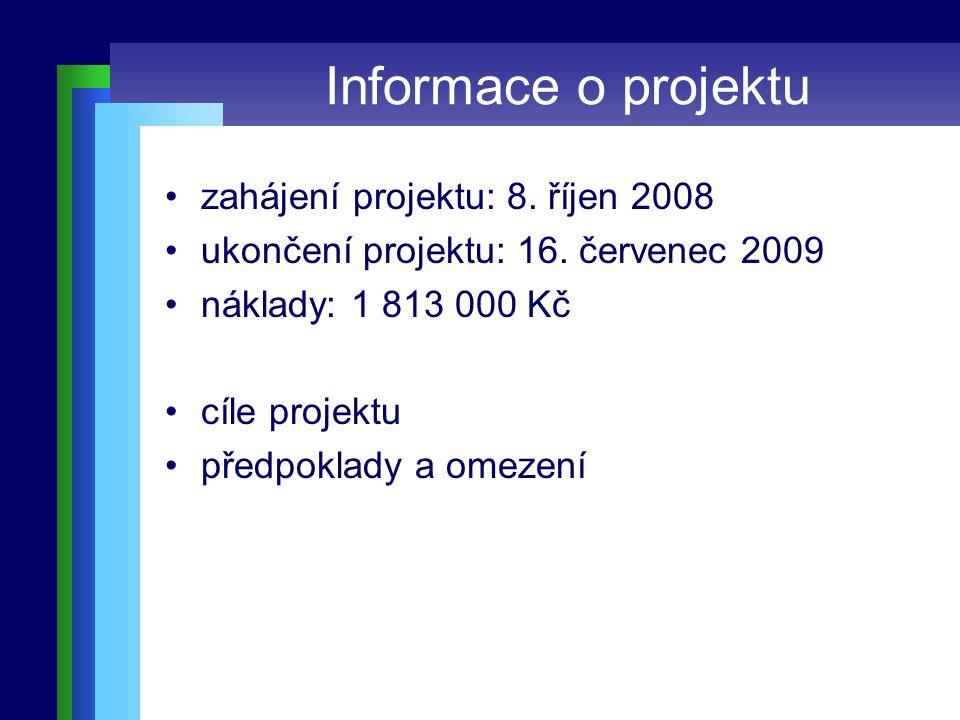 Informace o projektu zahájení projektu: 8.říjen 2008 ukončení projektu: 16.
