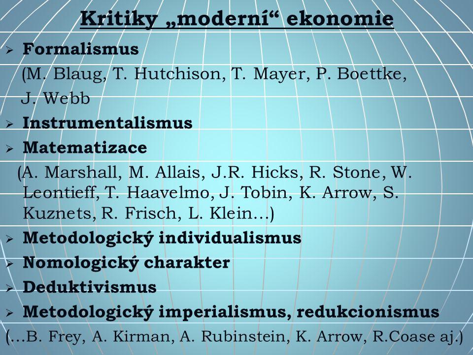 "Kritiky ""moderní ekonomie   Formalismus (M. Blaug, T."