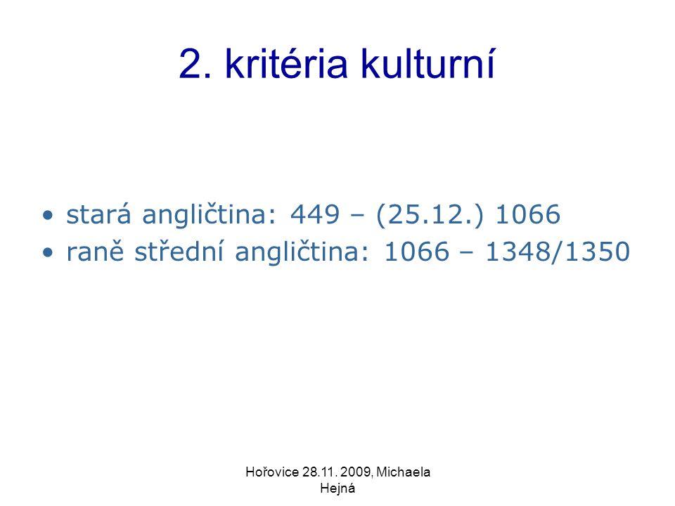 Hořovice 28.11.2009, Michaela Hejná 3. kritéria lexikální v případě staré vs.