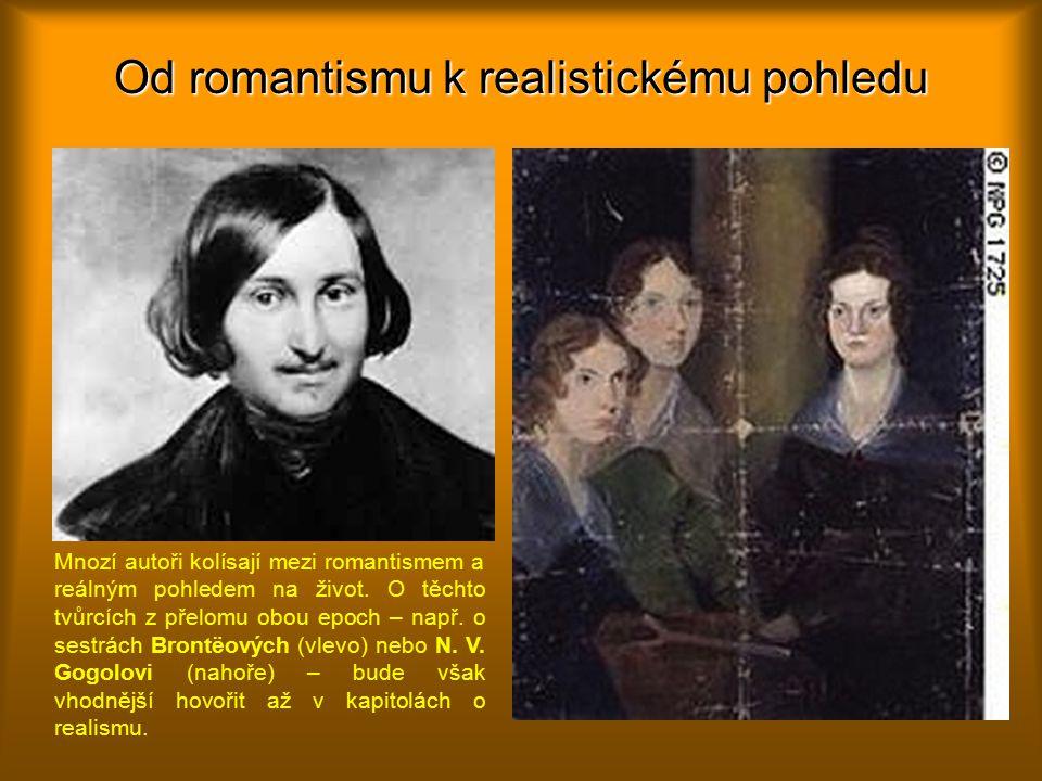 Od romantismu k realistickému pohledu Mnozí autoři kolísají mezi romantismem a reálným pohledem na život.