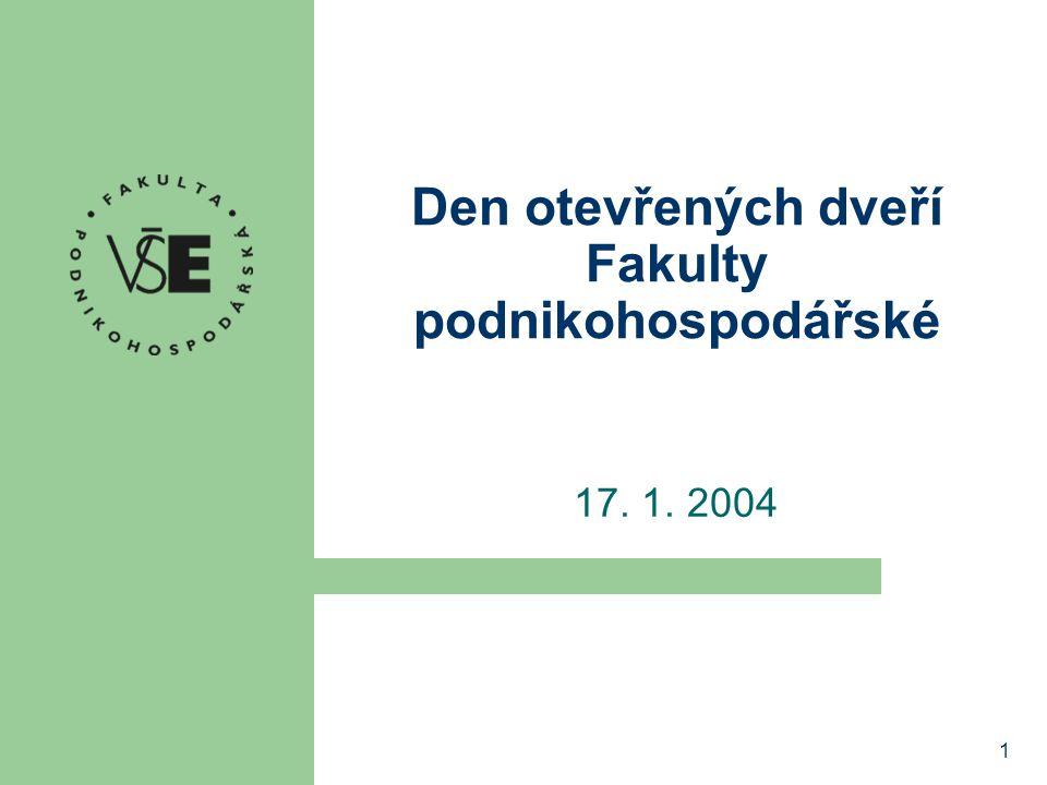 1 Den otevřených dveří Fakulty podnikohospodářské 17. 1. 2004