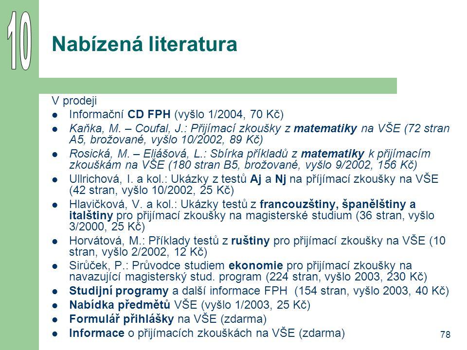 78 Nabízená literatura V prodeji Informační CD FPH (vyšlo 1/2004, 70 Kč) Kaňka, M.