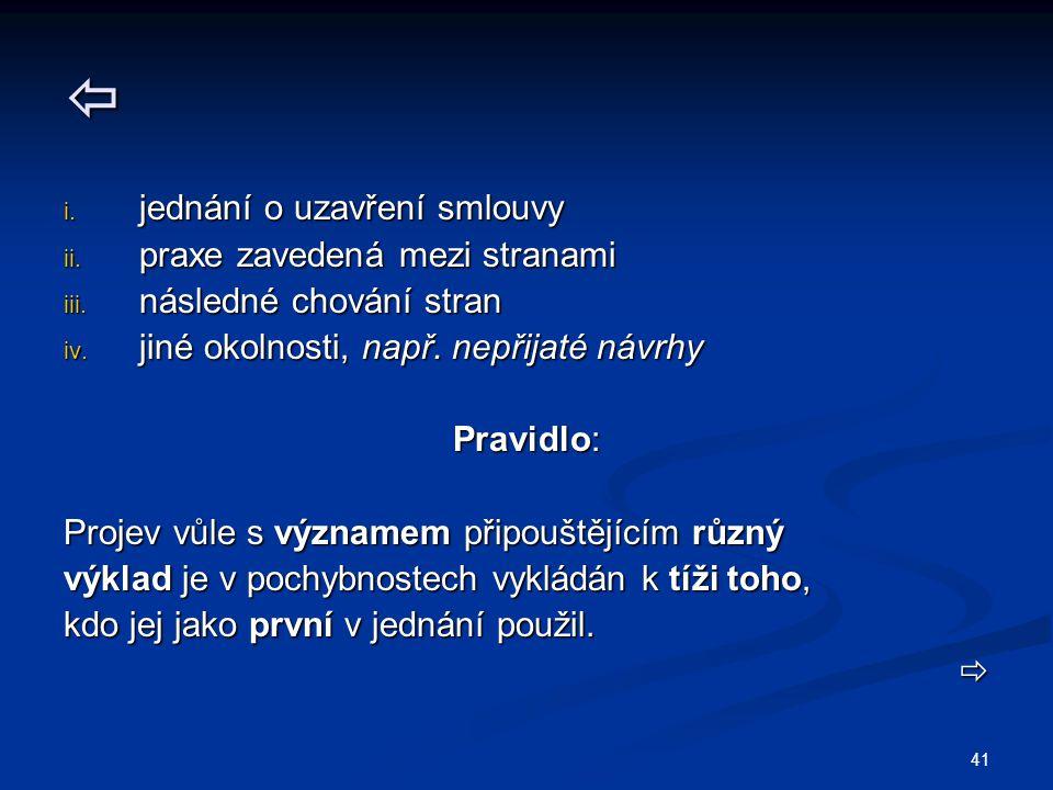 41  i.jednání o uzavření smlouvy ii. praxe zavedená mezi stranami iii.