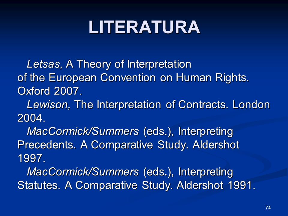 74 LITERATURA Letsas, A Theory of Interpretation Letsas, A Theory of Interpretation of the European Convention on Human Rights. Oxford 2007. Lewison,