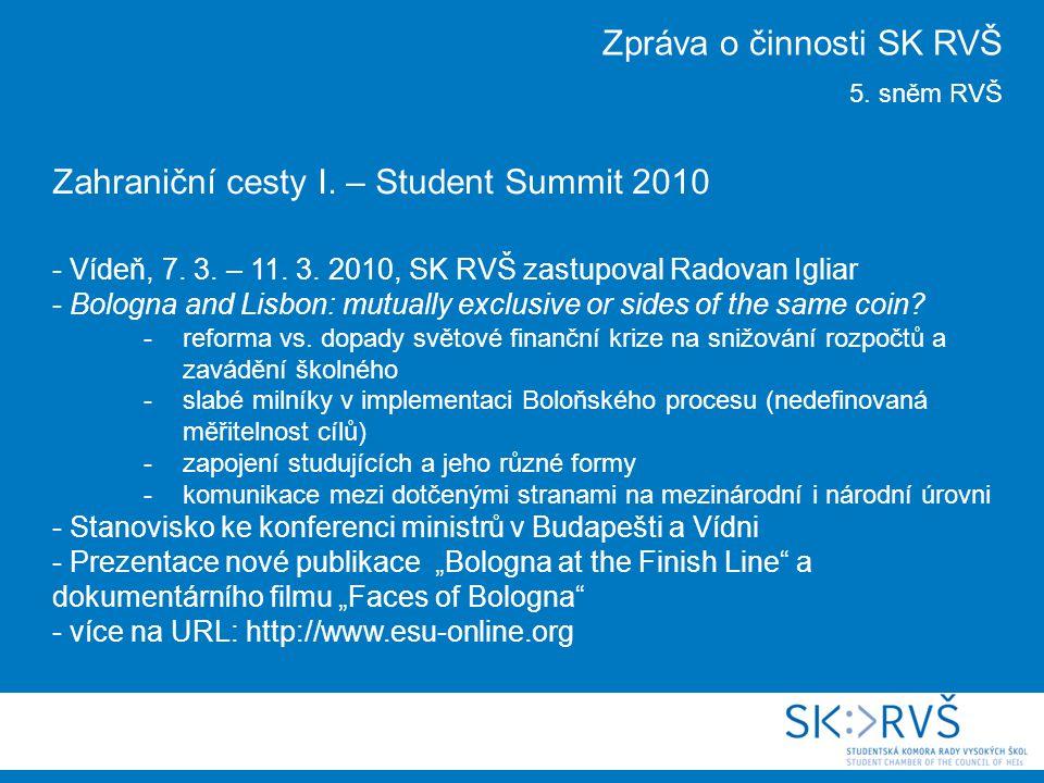 Zahraniční cesty I. – Student Summit 2010 - Vídeň, 7. 3. – 11. 3. 2010, SK RVŠ zastupoval Radovan Igliar - Bologna and Lisbon: mutually exclusive or s