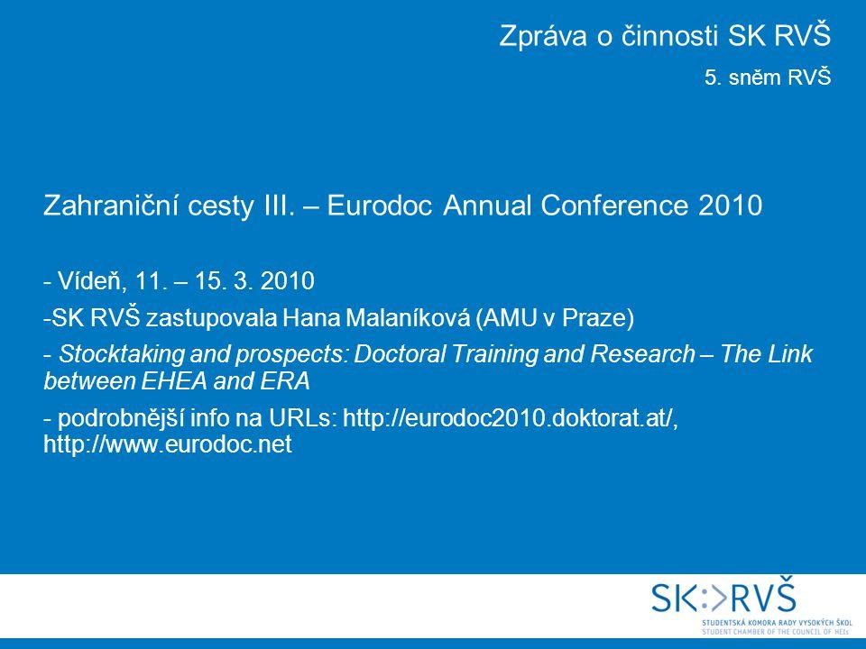 Zahraniční cesty III. – Eurodoc Annual Conference 2010 - Vídeň, 11. – 15. 3. 2010 -SK RVŠ zastupovala Hana Malaníková (AMU v Praze) - Stocktaking and