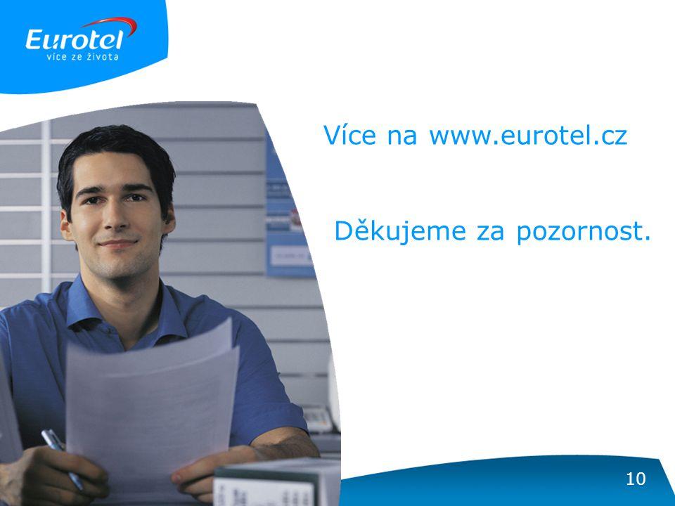10 Děkujeme za pozornost. Více na www.eurotel.cz