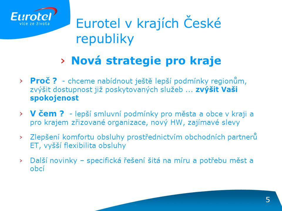 5 Eurotel v krajích České republiky ›Nová strategie pro kraje ›Proč .