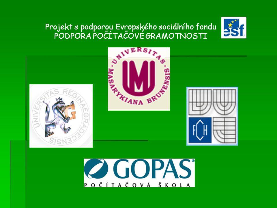 Projekt s podporou Evropského sociálního fondu PODPORA POČÍTAČOVÉ GRAMOTNOSTI