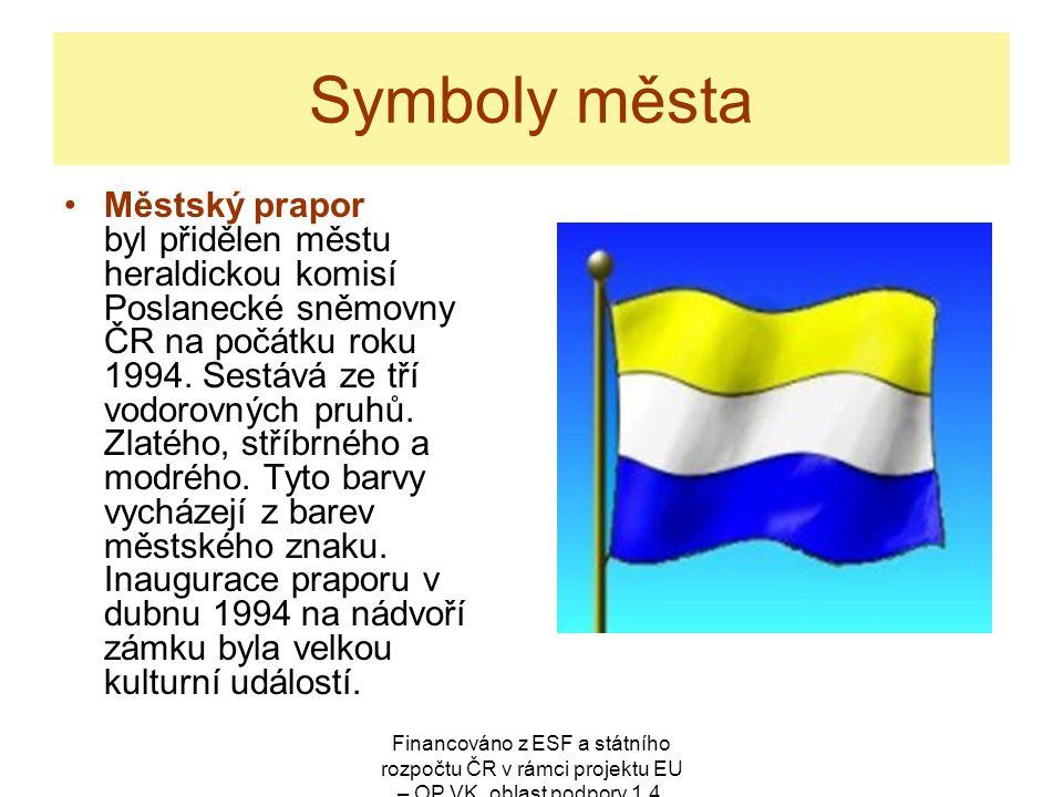 Financováno z ESF a státního rozpočtu ČR v rámci projektu EU – OP VK, oblast podpory 1.4.