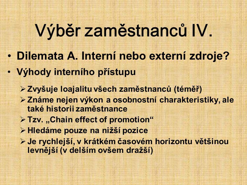 Výběr zaměstnanců IV. Dilemata A. Interní nebo externí zdroje.