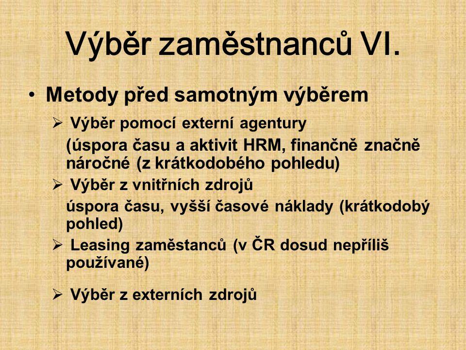 Výběr zaměstnanců VI.