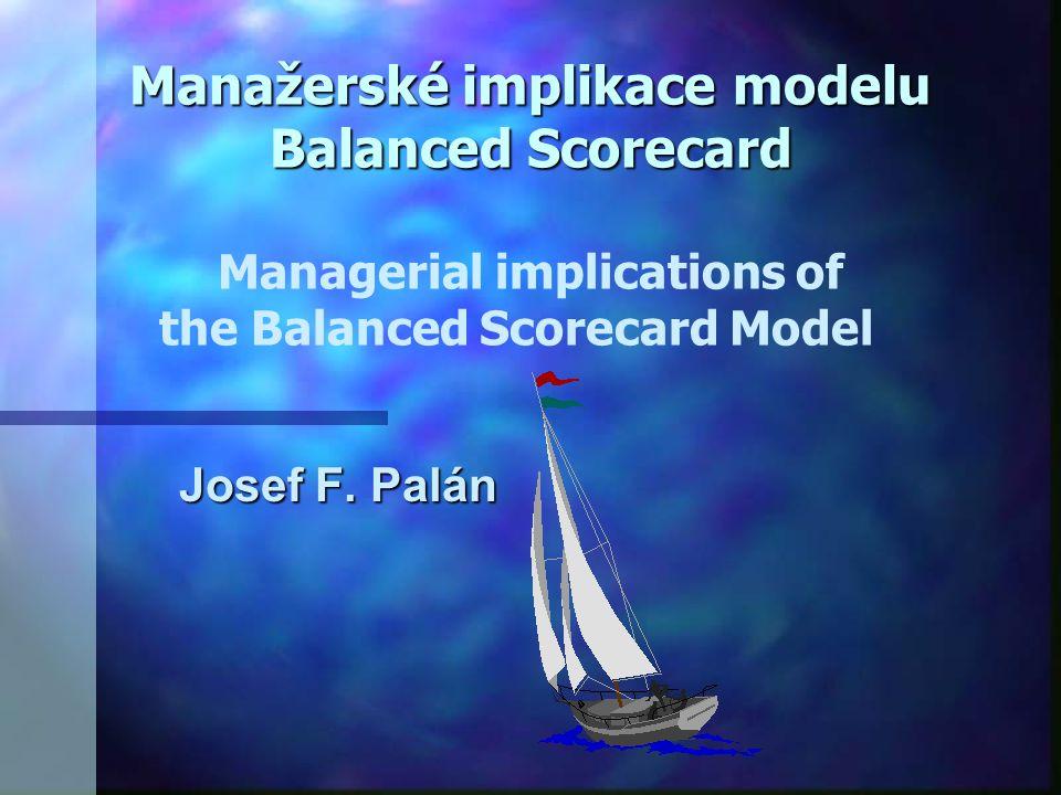 Cíle a metodika zpracování Cíle a metodika zpracování ll ll Cílem příspěvku je objasnění filosofie modelu Balanced Scorecard.