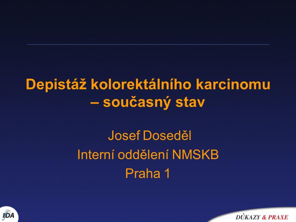 Depistáž kolorektálního karcinomu – současný stav Josef Doseděl Interní oddělení NMSKB Praha 1