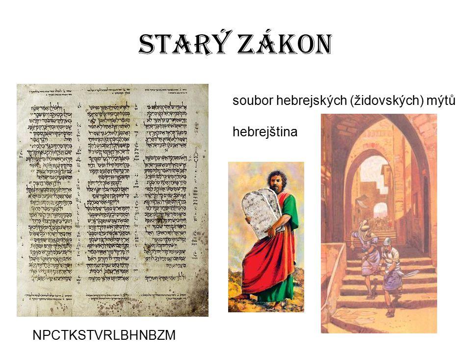 Starý zákon soubor hebrejských (židovských) mýtů hebrejština NPCTKSTVRLBHNBZM