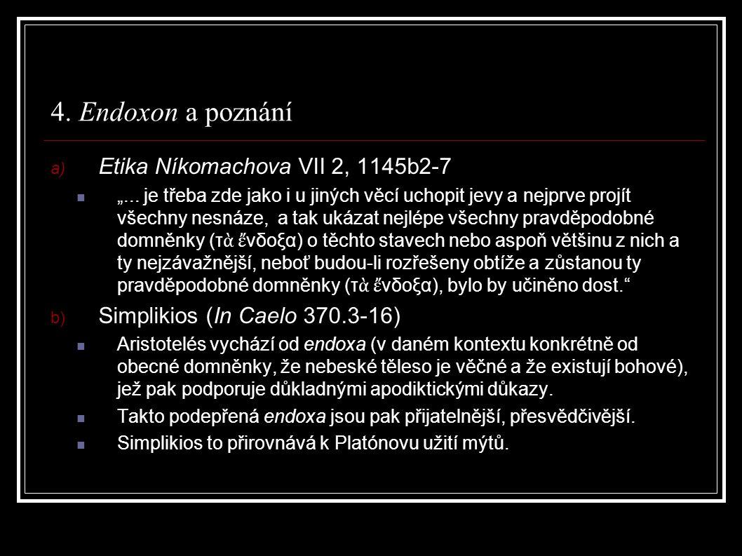 """4. Endoxon a poznání a) Etika Níkomachova VII 2, 1145b2-7 """"..."""