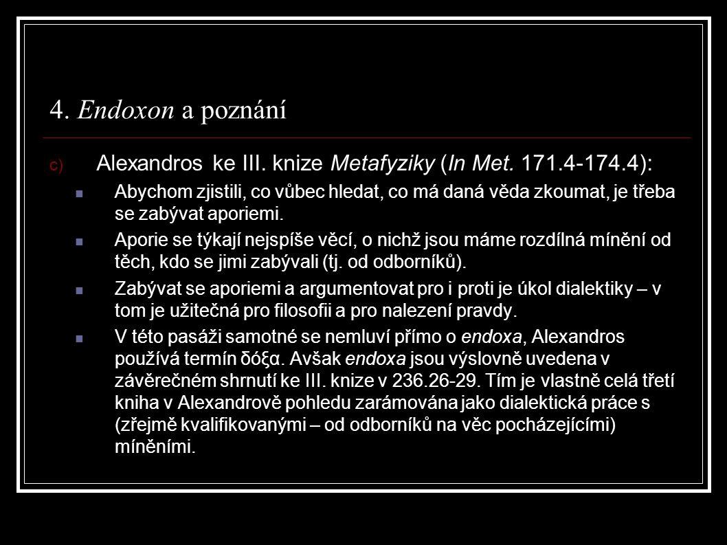 4. Endoxon a poznání c) Alexandros ke III. knize Metafyziky (In Met.