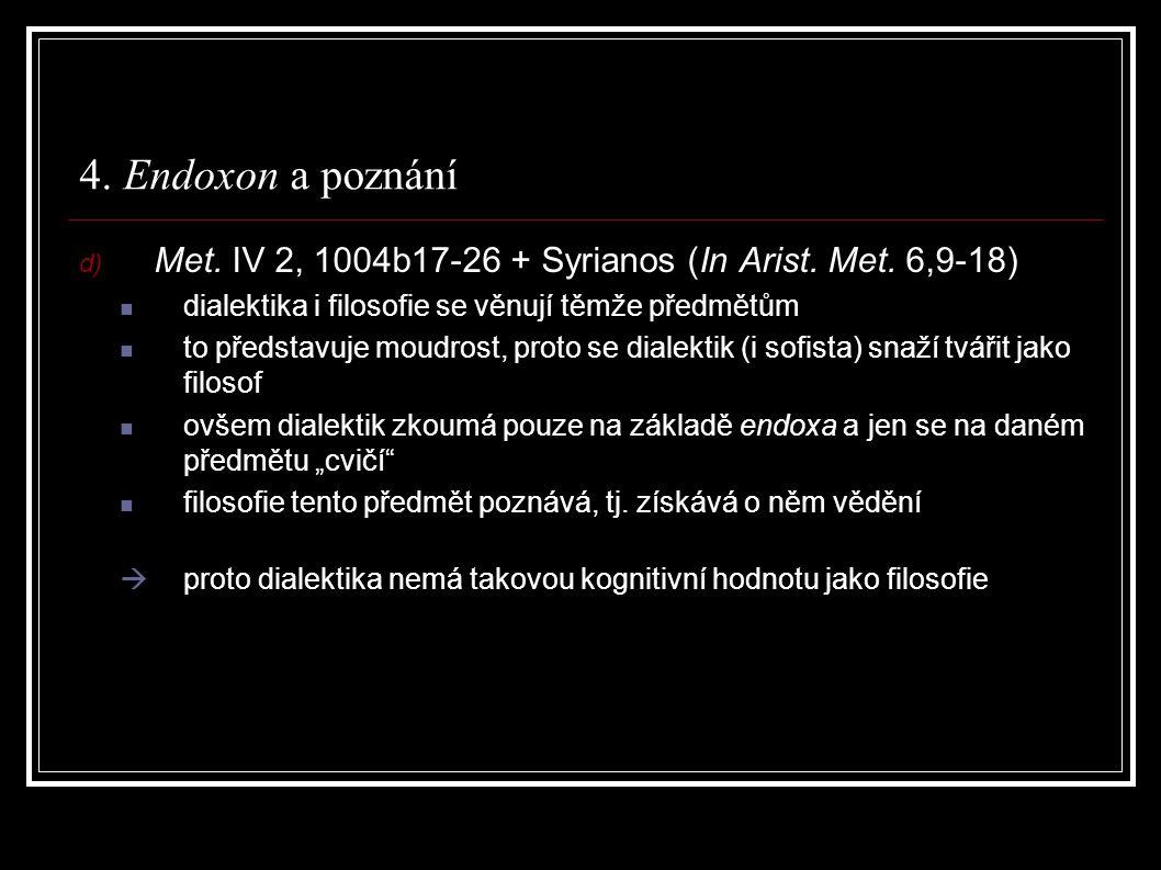 4. Endoxon a poznání d) Met. IV 2, 1004b17-26 + Syrianos (In Arist.