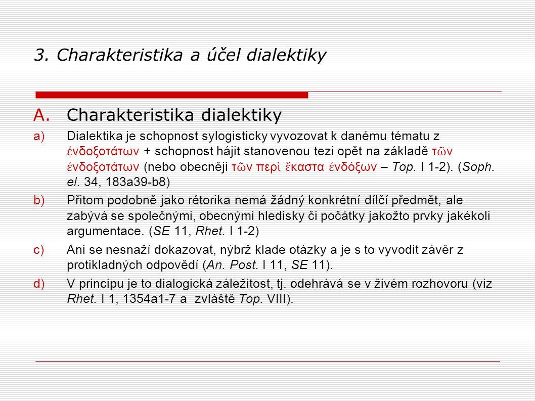 """4.Endoxon a poznání a) Etika Níkomachova VII 2, 1145b2-7 """"..."""