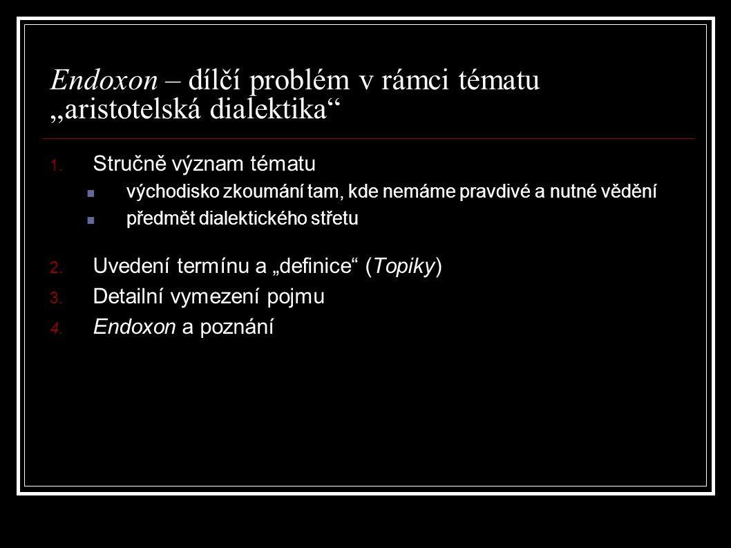 """Endoxon – dílčí problém v rámci tématu """"aristotelská dialektika 1."""