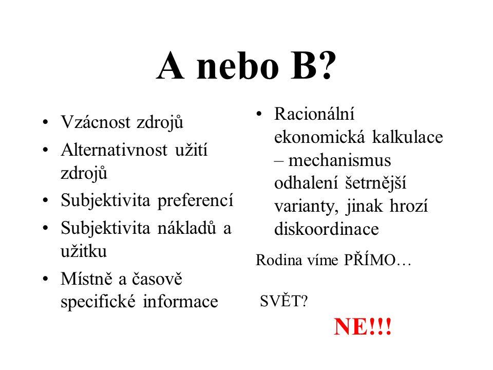 A nebo B.