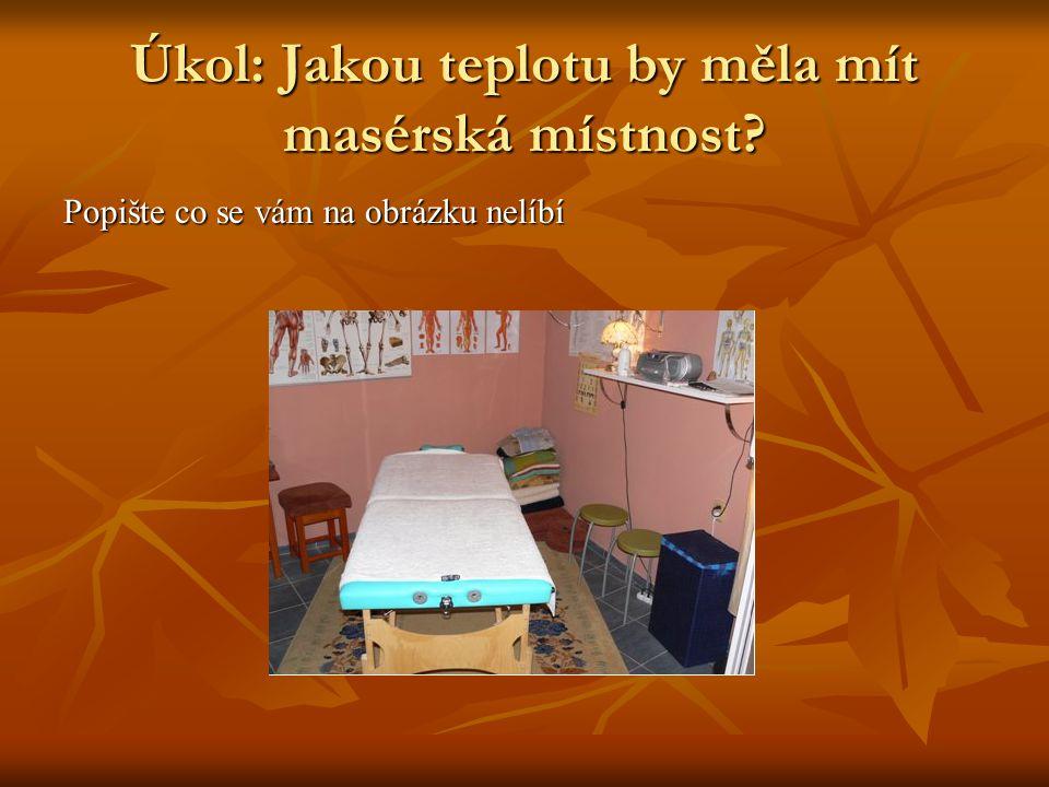 Úkol: Jakou teplotu by měla mít masérská místnost? Popište co se vám na obrázku nelíbí