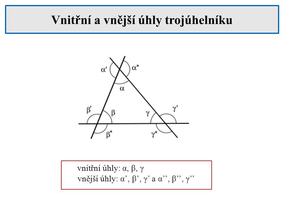 vnitřní úhly: α, β, γ vnější úhly: α', β', γ' a α'', β'', γ'' Vnitřní a vnější úhly trojúhelníku