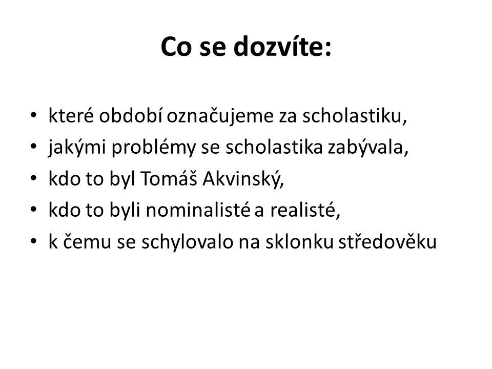 Scholastika Raná (9.-12.st.n.l.) Vrcholná (13.st.) Pozdní (14.-15.st.n.l.)
