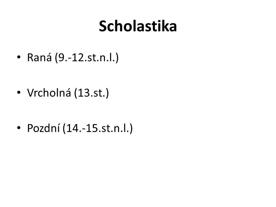 Jádro západní Evropy: Itálie, Francie, Německo, VB, Irsko Jednota vědy a filozofie vyjádřena latinou Scholastika má podat rozumové důkazy Vytvořit ucelený teologicko-filozofický systém