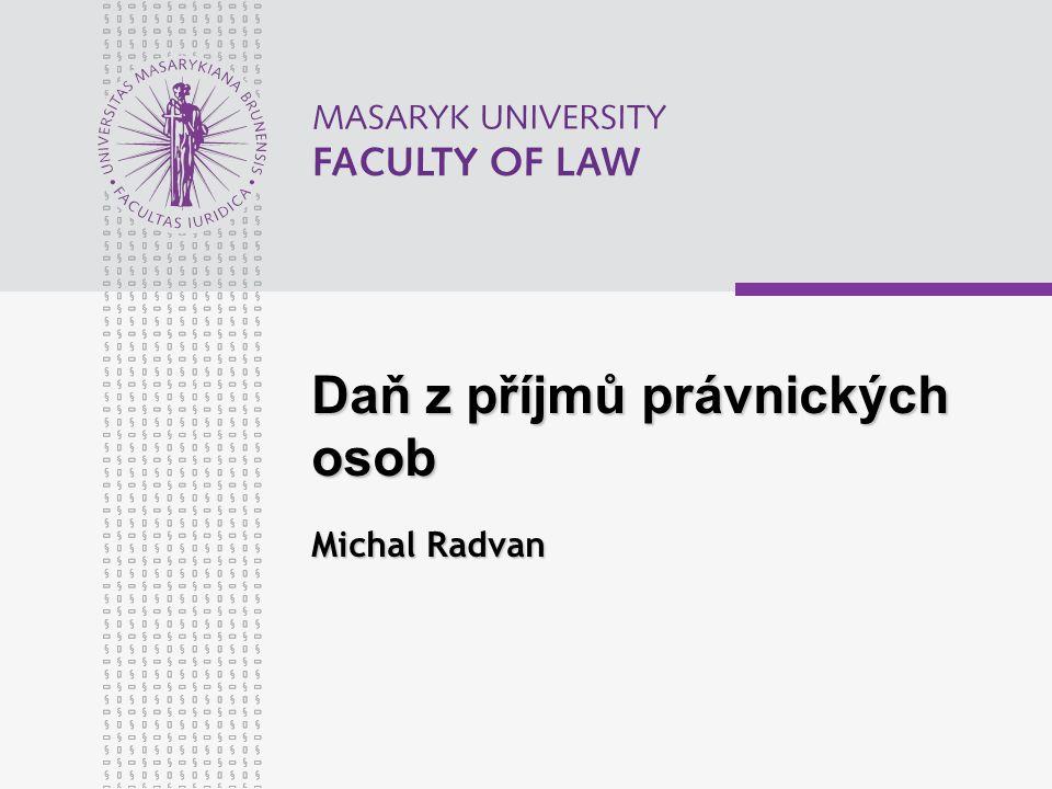 Daň z příjmů právnických osob Michal Radvan