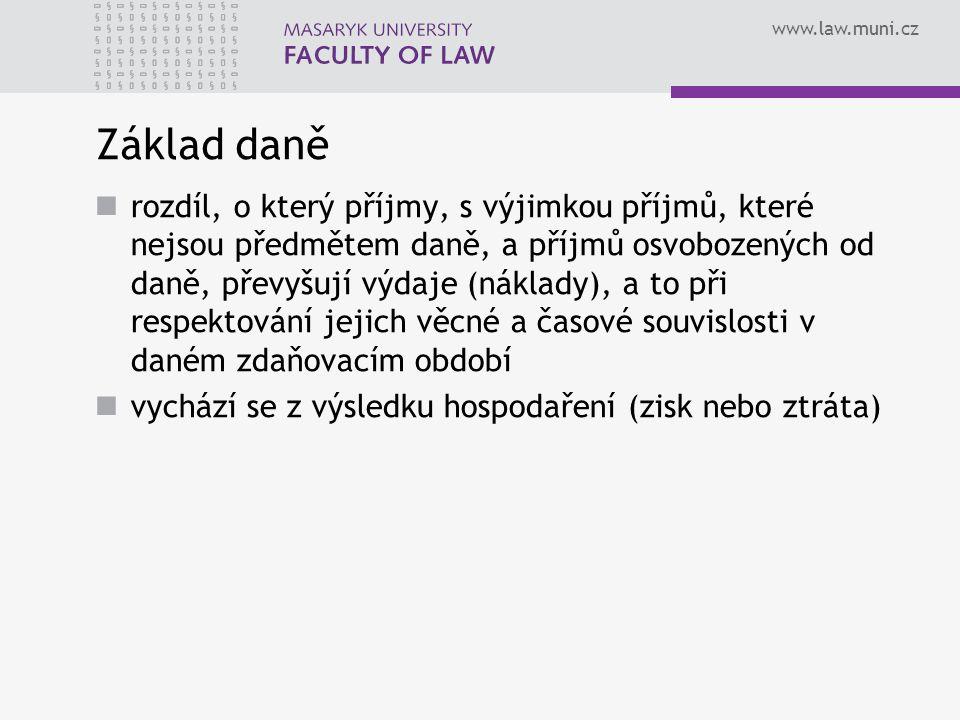 www.law.muni.cz Základ daně rozdíl, o který příjmy, s výjimkou příjmů, které nejsou předmětem daně, a příjmů osvobozených od daně, převyšují výdaje (n
