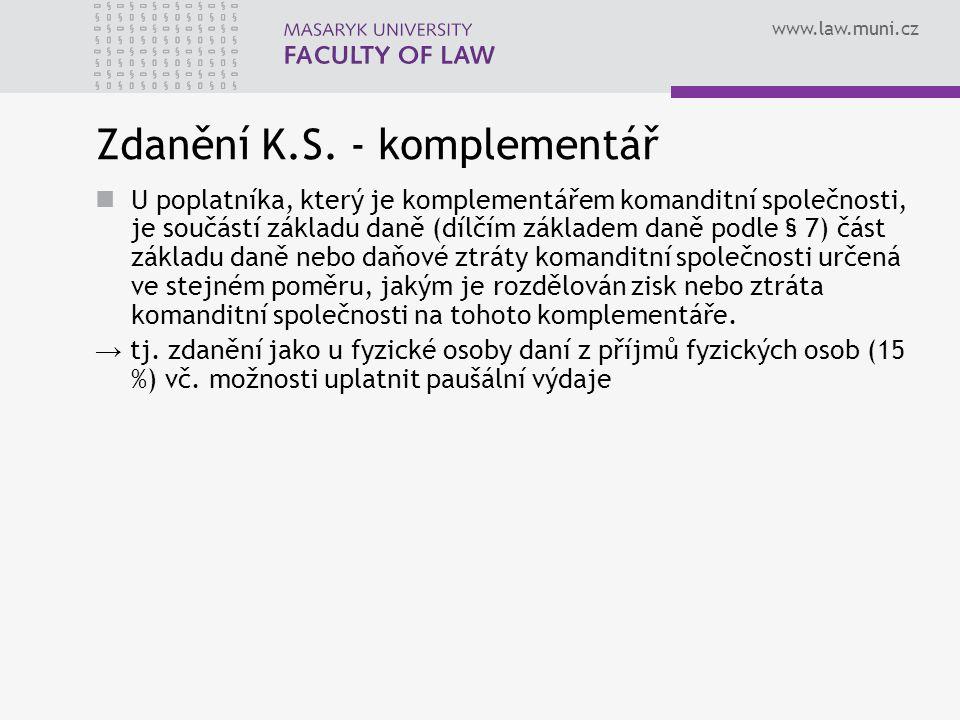 www.law.muni.cz Zdanění K.S. - komplementář U poplatníka, který je komplementářem komanditní společnosti, je součástí základu daně (dílčím základem da