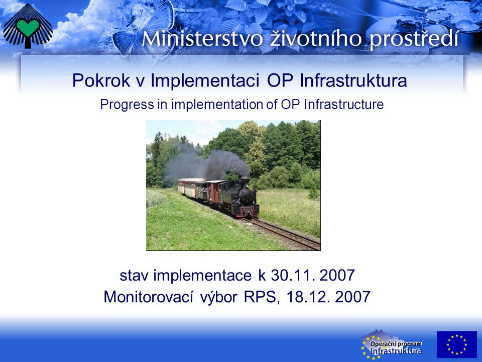 Pokrok v Implementaci OP Infrastruktura Progress in implementation of OP Infrastructure stav implementace k 30.11.
