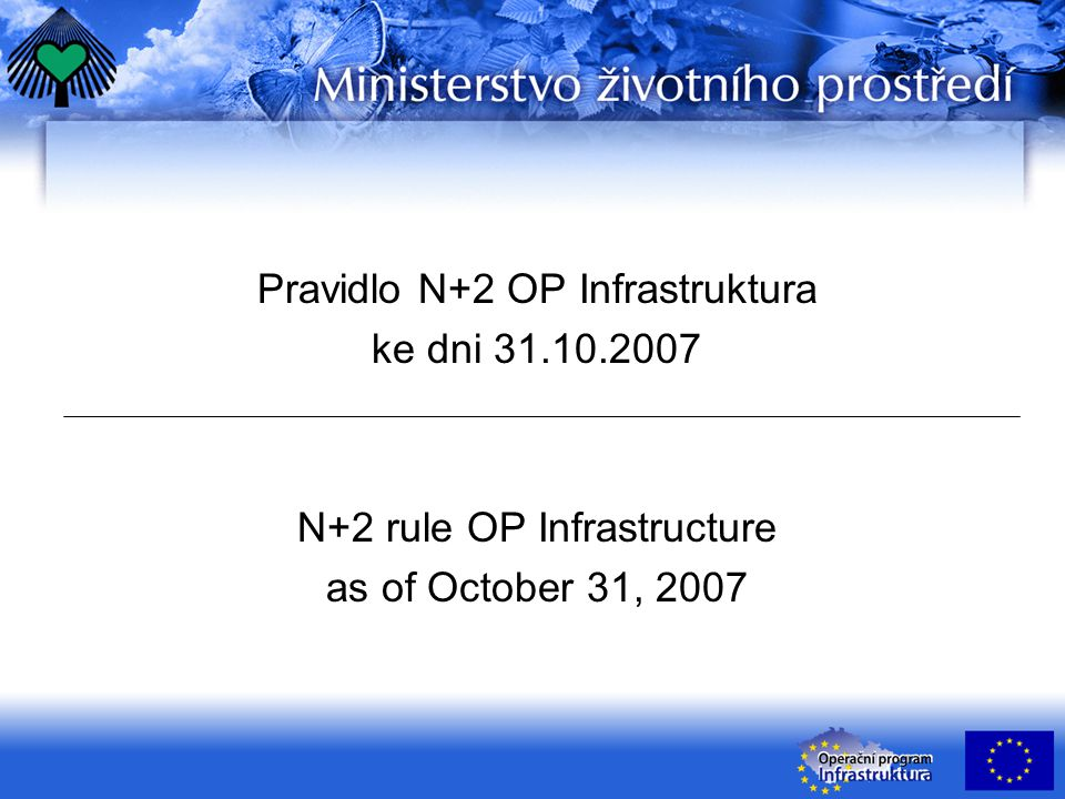 Pravidlo N+2 OP Infrastruktura ke dni 31.10.2007 N+2 rule OP Infrastructure as of October 31, 2007