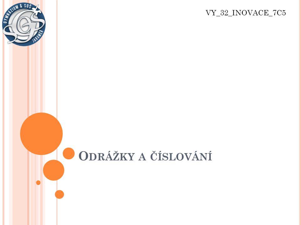 O DRÁŽKY A ČÍSLOVÁNÍ VY_32_INOVACE_7C5