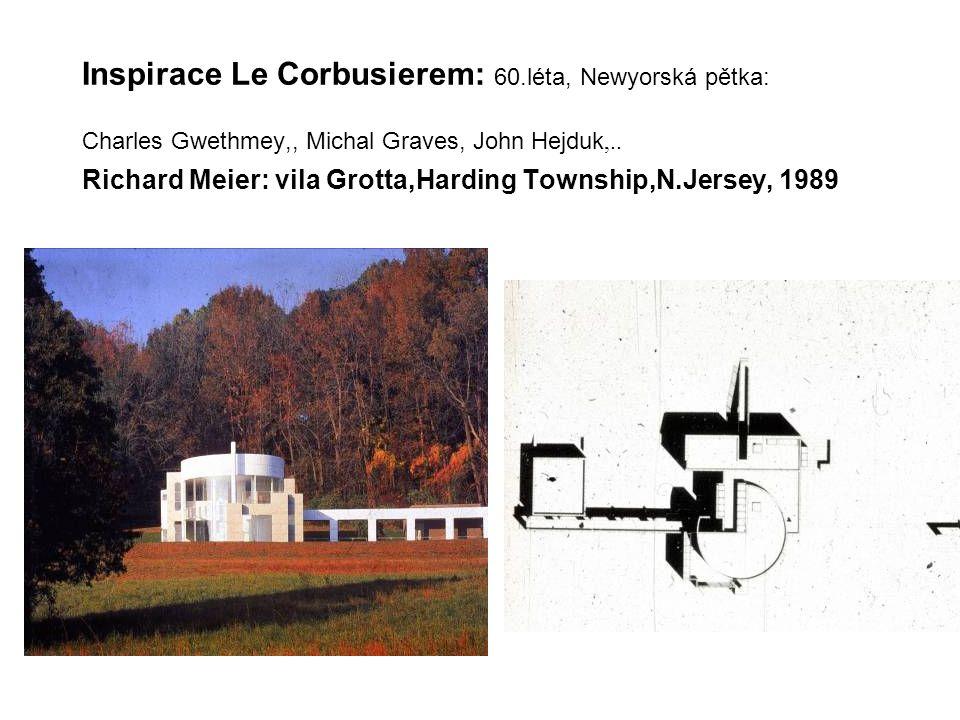 Inspirace Le Corbusierem: 60.léta, Newyorská pětka: Charles Gwethmey,, Michal Graves, John Hejduk,.. Richard Meier: vila Grotta,Harding Township,N.Jer