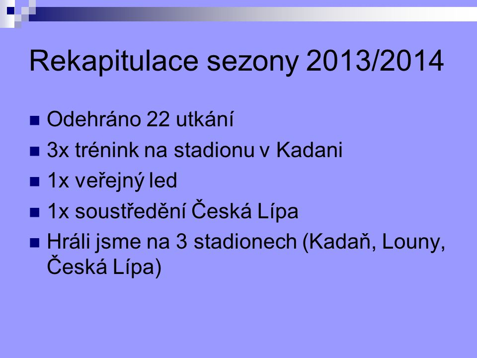 Sezona 2012/2013 HC Lubenec se zúčastnil 3.ročníku LALLH (Lounské amat.ligy ledního hokeje) Účastnilo se 10 týmů, 2 skupiny