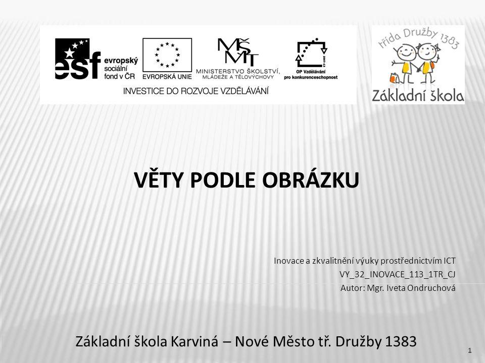VĚTY PODLE OBRÁZKU Základní škola Karviná – Nové Město tř.