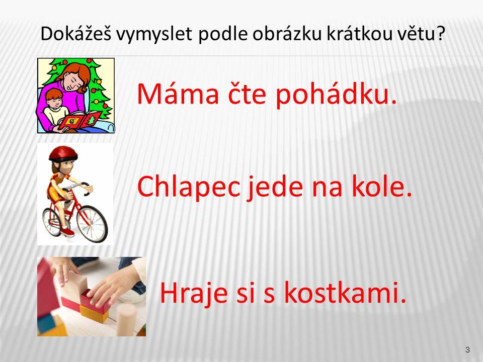 3 Máma čte pohádku. Hraje si s kostkami. Chlapec jede na kole.