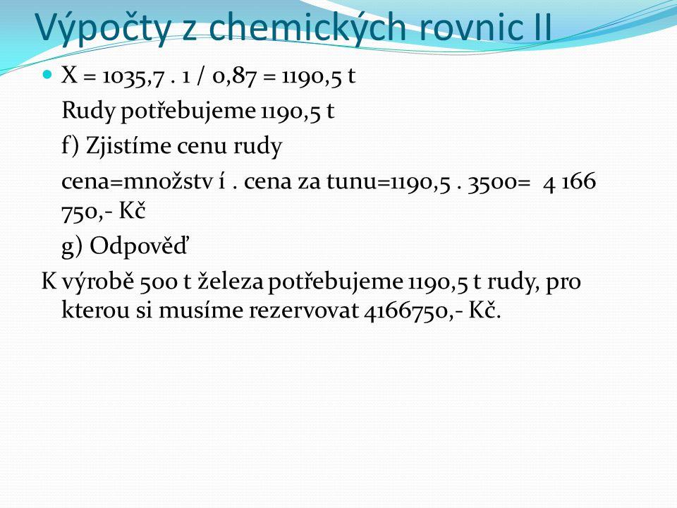 Výpočty z chemických rovnic II X = 1035,7.