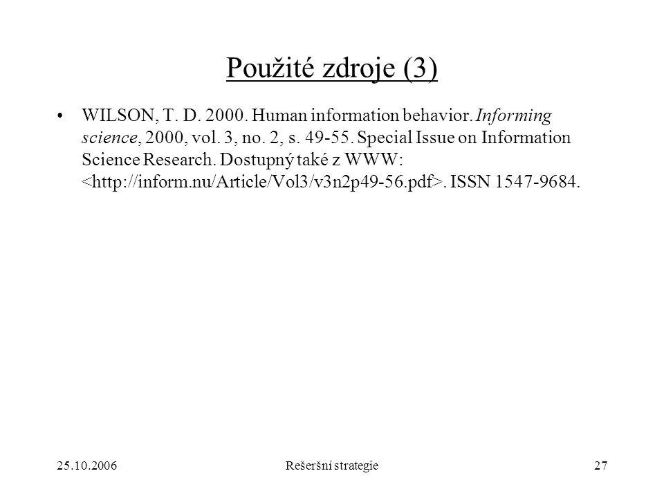 25.10.2006Rešeršní strategie27 Použité zdroje (3) WILSON, T.