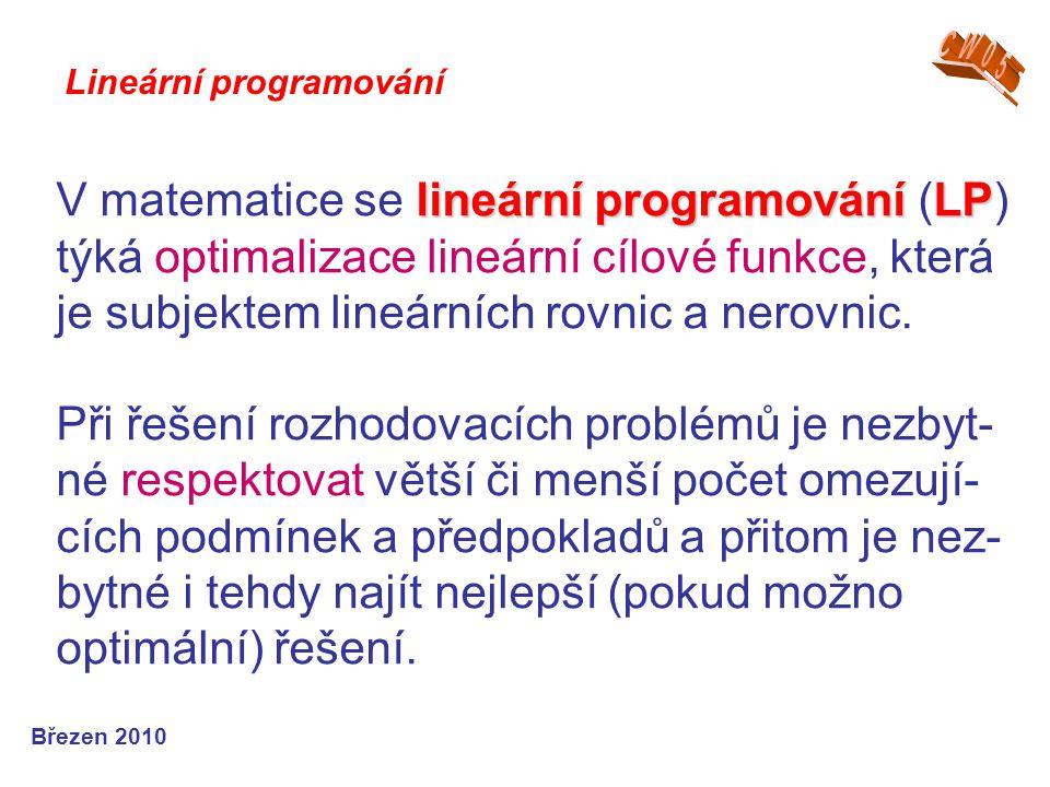 lineární programováníLP V matematice se lineární programování (LP) týká optimalizace lineární cílové funkce, která je subjektem lineárních rovnic a ne