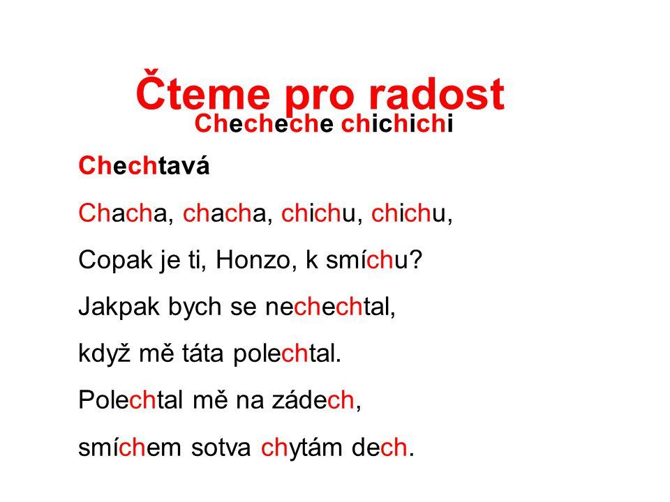 Čteme pro radost Checheche chichichi Chechtavá Chacha, chacha, chichu, chichu, Copak je ti, Honzo, k smíchu.