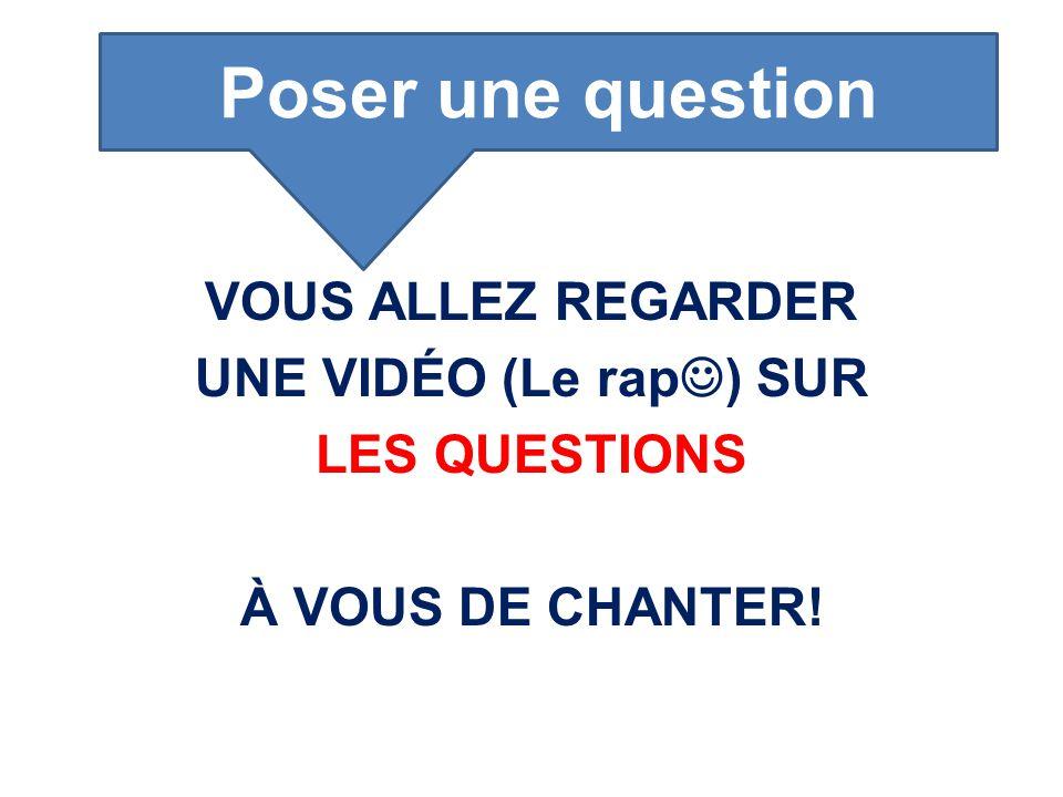 VOUS ALLEZ REGARDER UNE VIDÉO (Le rap ) SUR LES QUESTIONS À VOUS DE CHANTER! Poser une question