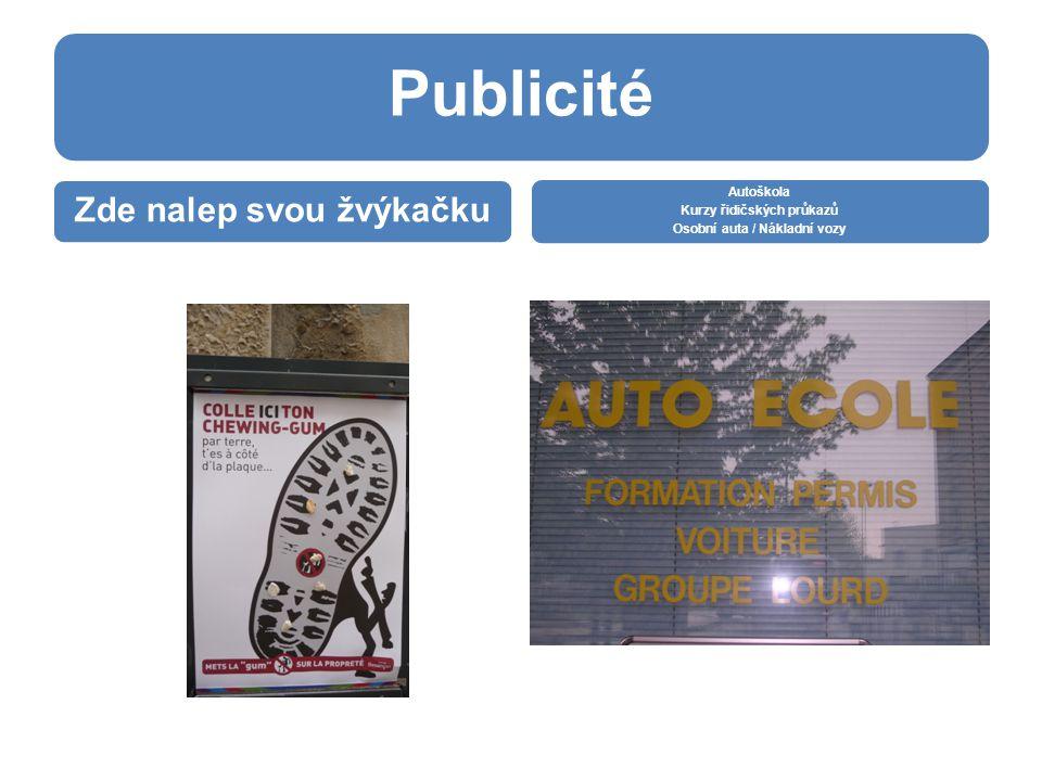 Publicité Zde nalep svou žvýkačku Autoškola Kurzy řidičských průkazů Osobní auta / Nákladní vozy
