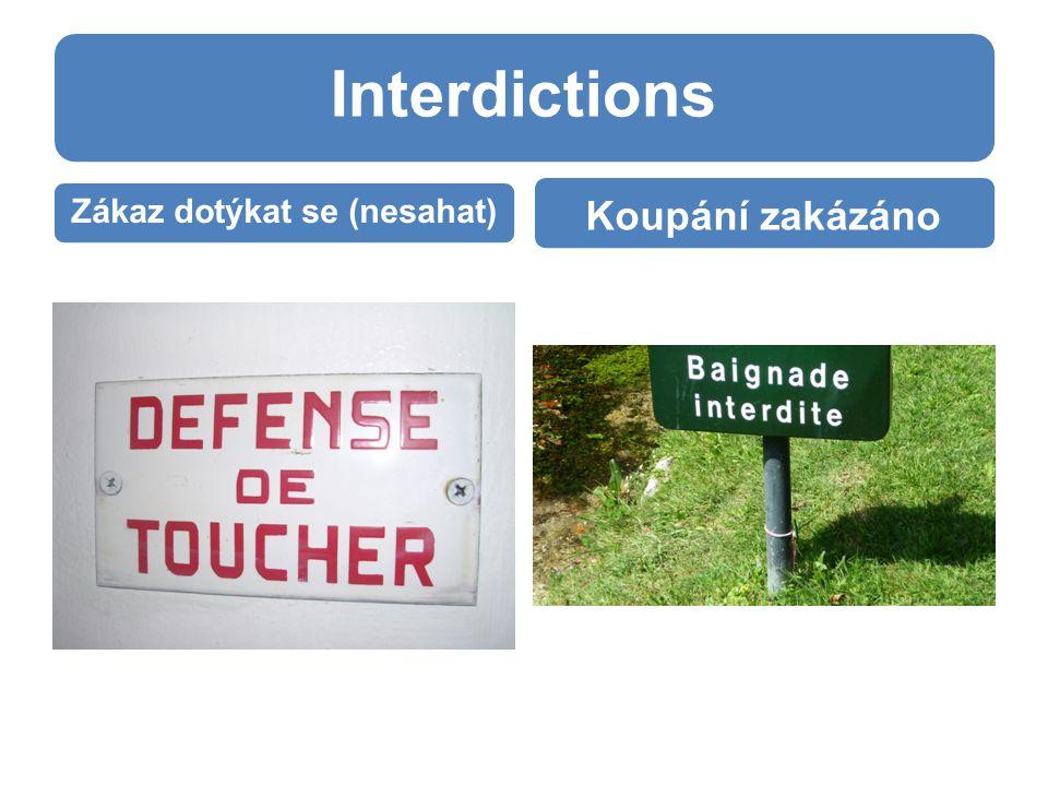 Interdictions Zákaz dotýkat se (nesahat) Koupání zakázáno