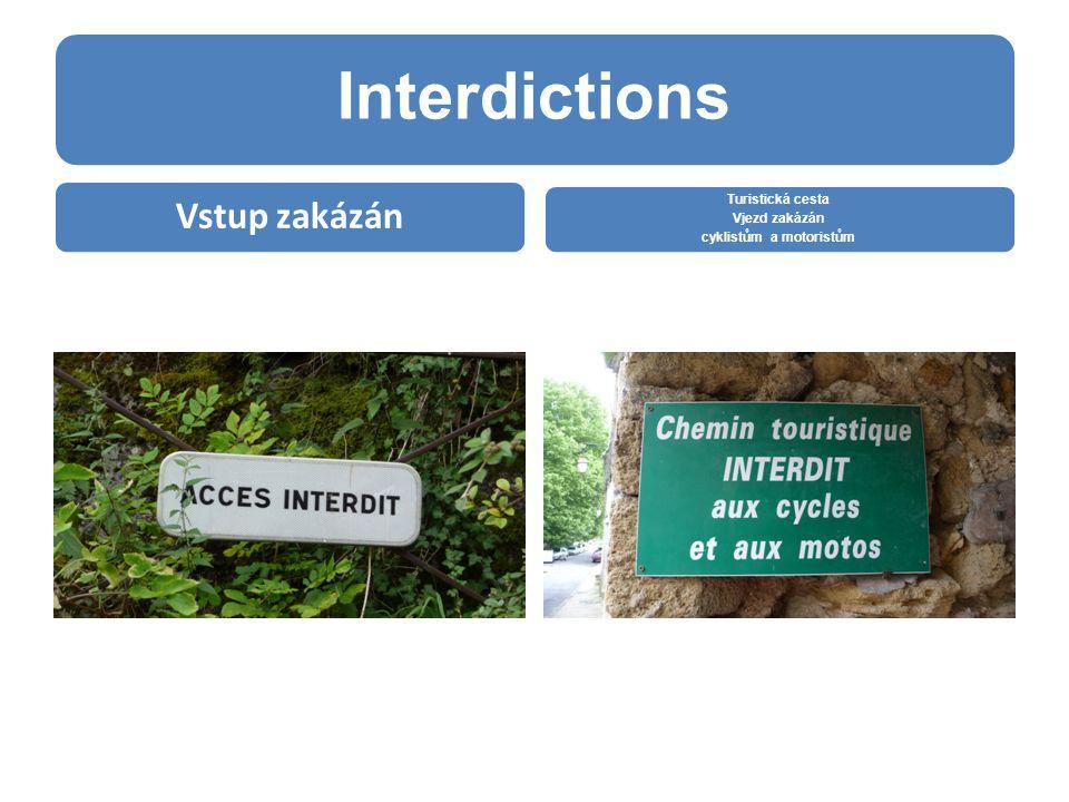 Interdictions Vstup zakázán Turistická cesta Vjezd zakázán cyklistům a motoristům