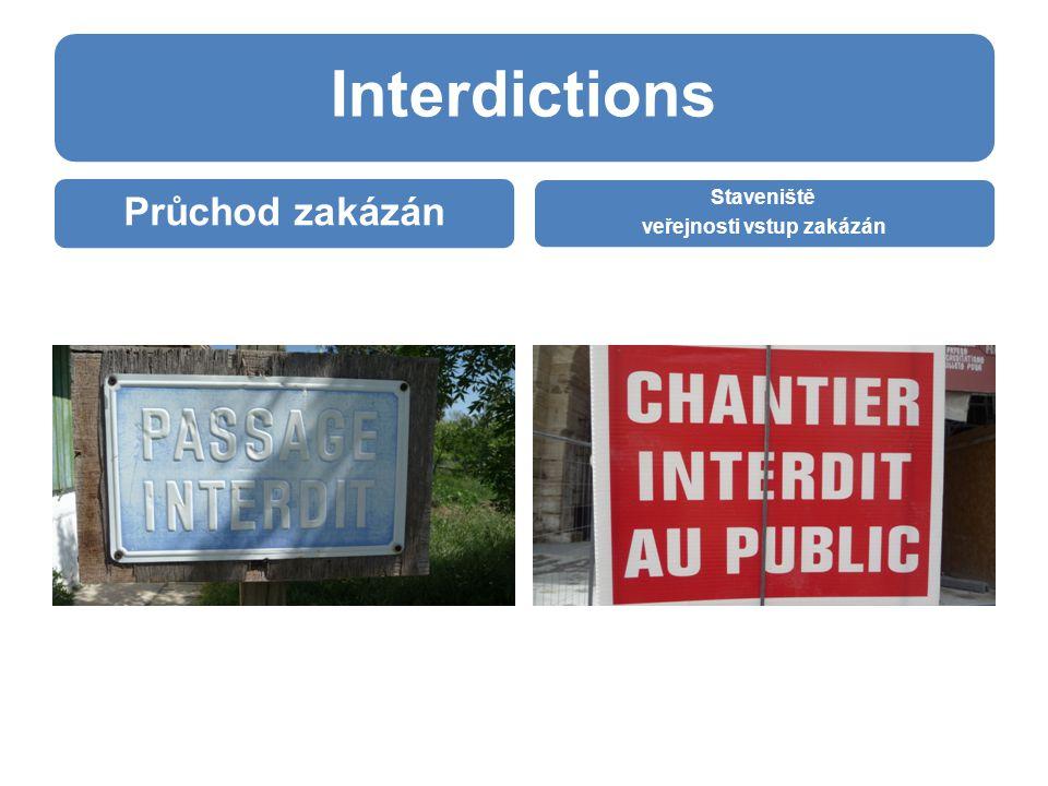 Interdictions Průchod zakázán Staveniště veřejnosti vstup zakázán